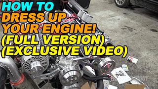 How To Dress Up Your Engine Full VersionExclusive Video