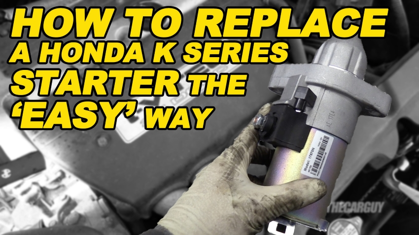 How To Replace a Honda K Series Starter the 27easy27 Way