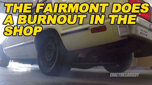 Fairmont does a burnout in the shop