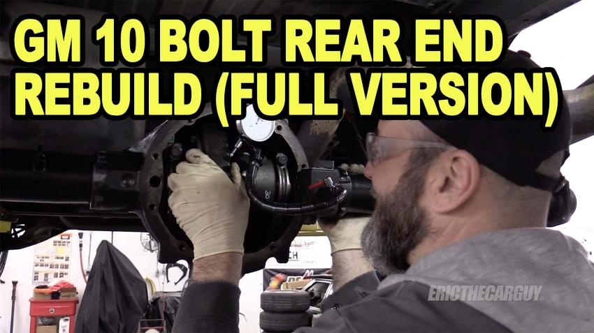 GM 10 Bolt Rear End Rebuild Full Version