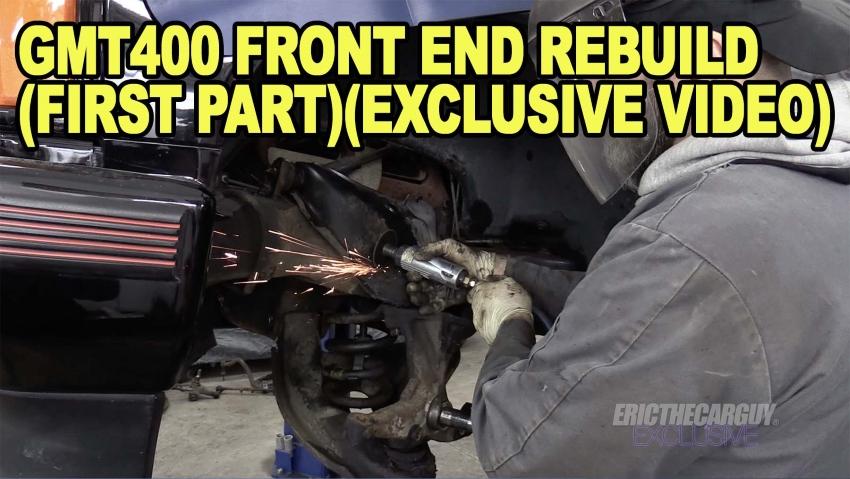 GMT400 Front End Rebuild First PartExclusve Video