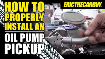 How To Properly Install an Oil Pump Pick Up